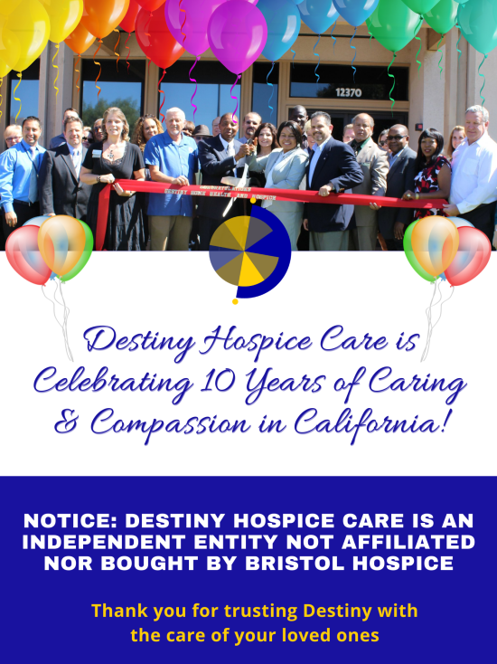 Destiny Hospice Care is Celebrating 10 years of Caring & Compassion in California!